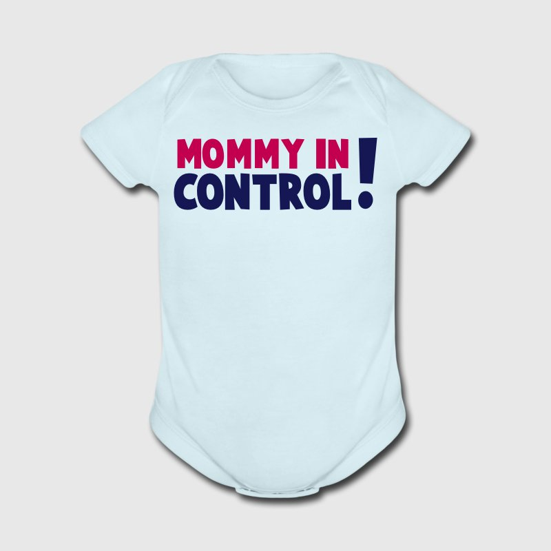MOMMY IN CONTROL! - Short Sleeve Baby Bodysuit
