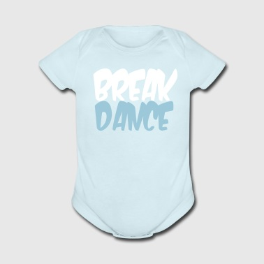 BREAK DANCE - Short Sleeve Baby Bodysuit