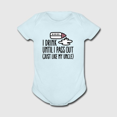 I drink until I pass out just like my uncle - Organic Short Sleeve Baby Bodysuit