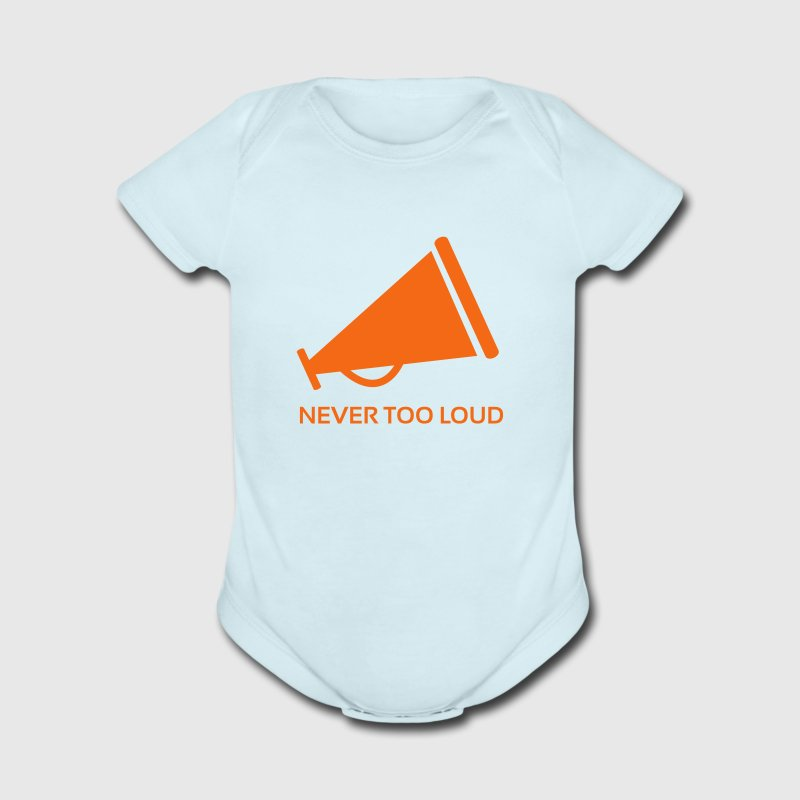 Never Too Loud ! - Short Sleeve Baby Bodysuit