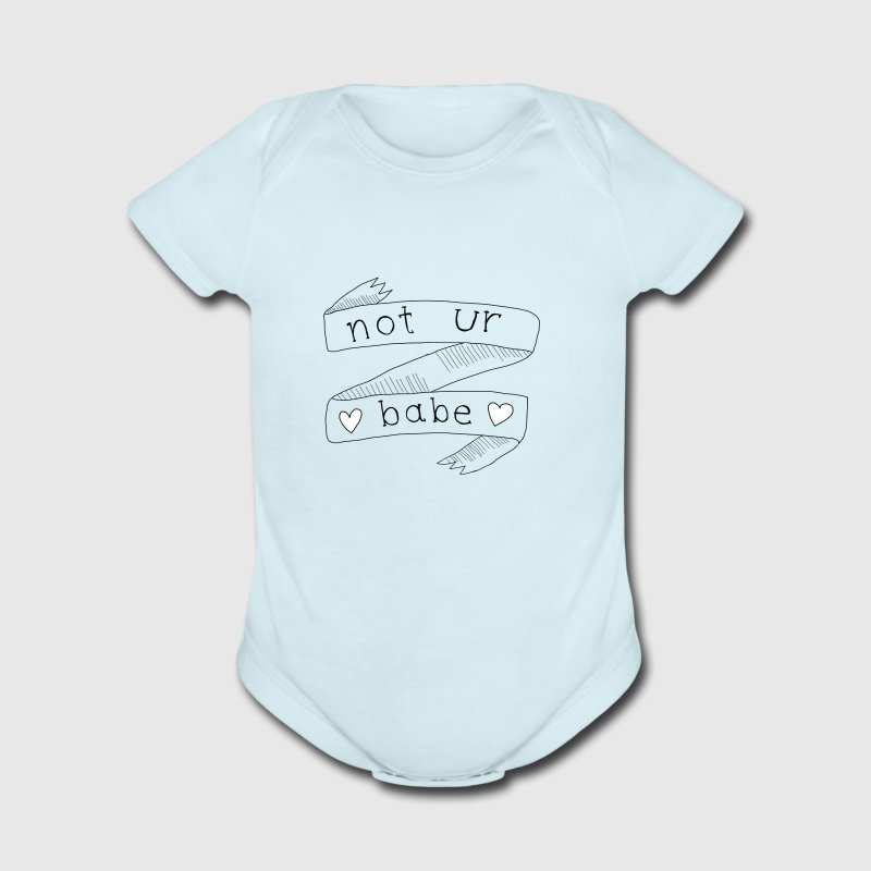 Woman's Wide Neck Not Ur Babe - Short Sleeve Baby Bodysuit