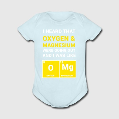I HEARD THA OXYGEN & MAGNSIUM WERE GOING OUT - Short Sleeve Baby Bodysuit