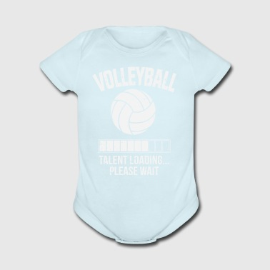 Volleyball Talent Loading Please Wait Gift - Organic Short Sleeve Baby Bodysuit
