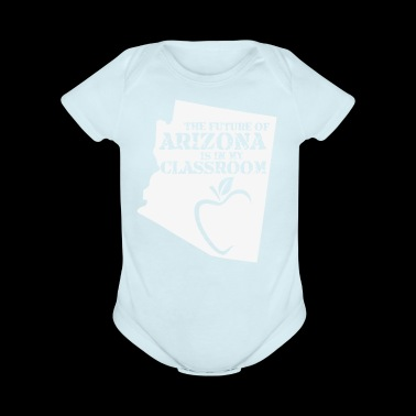 The Future Of Arizona Is In My Classroom funny shirts gifts - Short Sleeve Baby Bodysuit