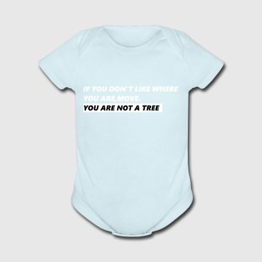 If you don't like where you are, move. - Short Sleeve Baby Bodysuit