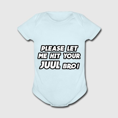 Let Me Hit Your Juul Bro - Short Sleeve Baby Bodysuit