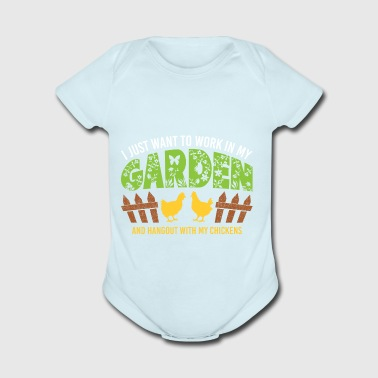 Work In My Garden Hangout With My Chickens Gift - Short Sleeve Baby Bodysuit
