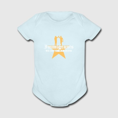 IMMIGRANTS - WE GET THE JOB DONE - Short Sleeve Baby Bodysuit