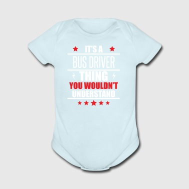It's A Bus Driver Thing - Short Sleeve Baby Bodysuit