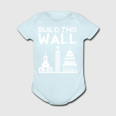 Build This Wall Shirt - Short Sleeve Baby Bodysuit