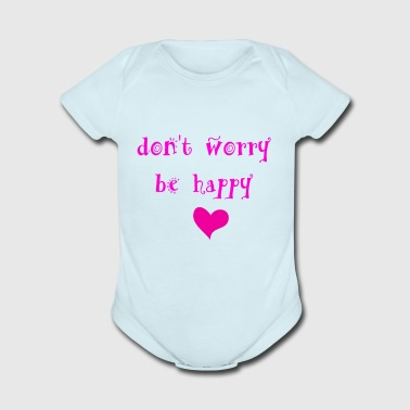 Don't worry be Happy - Short Sleeve Baby Bodysuit