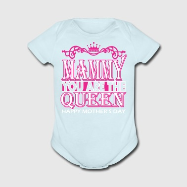 Mammy You Are The Queen Happy Mothers Day - Short Sleeve Baby Bodysuit