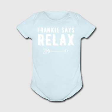 Frankie says Relax - Short Sleeve Baby Bodysuit