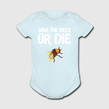 Save the bees or die - Short Sleeve Baby Bodysuit