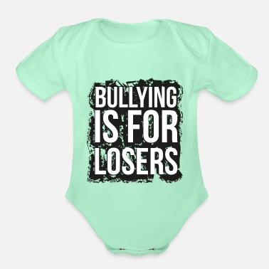 Aggressive Bullying is for losers - Organic Short-Sleeved Baby Bodysuit