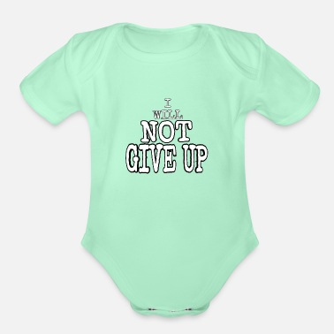 I WILL NOT GIVE UP 2 - Organic Short-Sleeved Baby Bodysuit