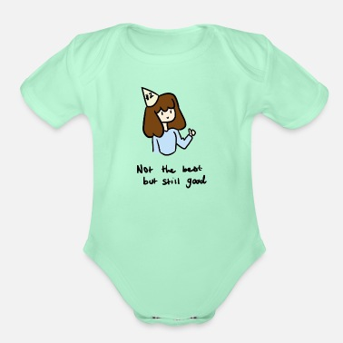 Not The Best But - Organic Short-Sleeved Baby Bodysuit