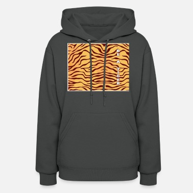 House Tiger Be A Tiger - Women's Hoodie