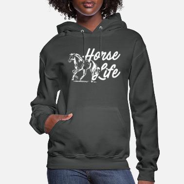Horse Horse Life horse riding my horse - Women's Hoodie