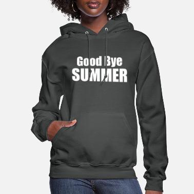Good Bye Summer - Women's Hoodie