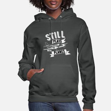 Air I still play with air traffic controllers - Women's Hoodie