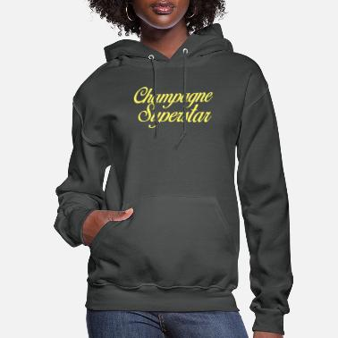 Champagne Champagne Superstar - Women's Hoodie