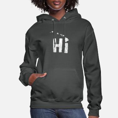 Hawaii Hi Hawaii - Hawaiian Islands Gift - Women's Hoodie