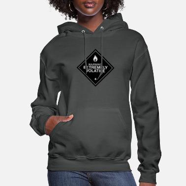 Warning Extremely Volatile - Women's Hoodie