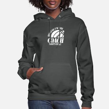 Football Coach Football Coach - Women's Hoodie