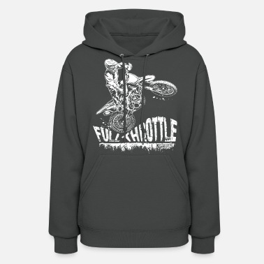 Dirt Bike Dirt Biker Full Throttle - Women's Hoodie