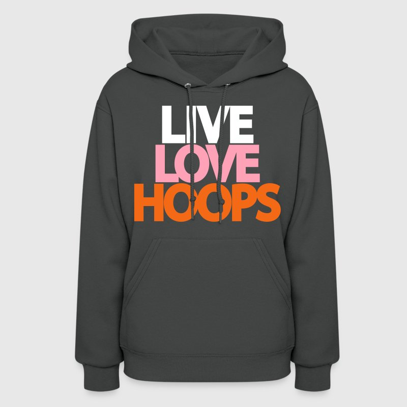 Live Love Hoops Design for the Girls - Women's Hoodie