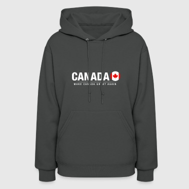 Make Canada Great Again - Women's Hoodie