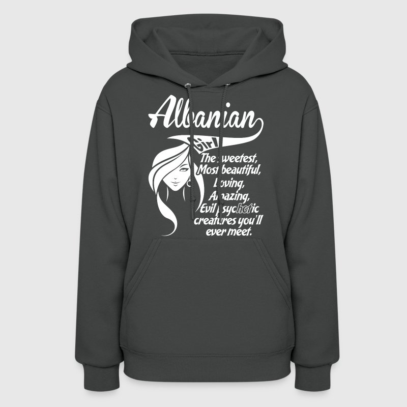 Albanian Girl The Sweetest Most Beautiful Loving - Women's Hoodie