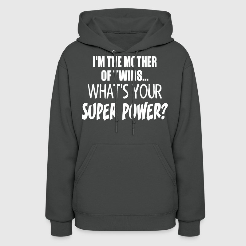I Am The Mother Of The Twins Whats Your Superpower - Women's Hoodie