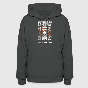 Design It Wrong Heavy Equipment Operator T-Shirts - Women's Hoodie