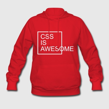 CSS Is Awesome  - Women's Hoodie