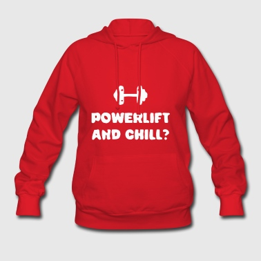 power lift and chill - Women's Hoodie