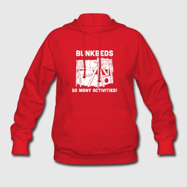 BUNKBEDS SO MANY ACTIVITIES Funny T shirt - Women's Hoodie
