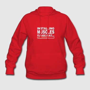 Installing muscles please wait - Women's Hoodie