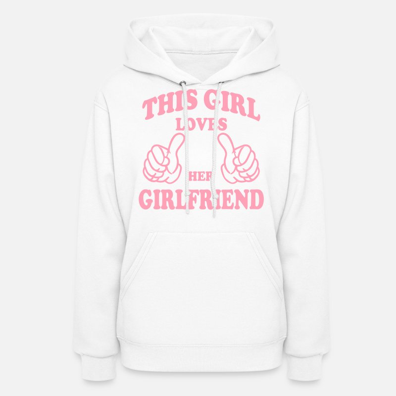 Couples Hoodies & Sweatshirts - this girl loves her girlfriend - Women's Hoodie white