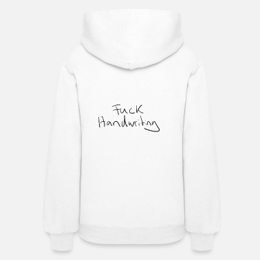 Handwriting Fuck Handwriting - Women's Hoodie