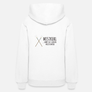 Sweetheart Mistkerl.. and they love me for that. A gift item. - Women's Hoodie