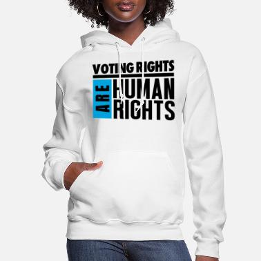 Voting Rights VOTING RIGHTS ARE HUMAN RIGHTS - BLACK ON WHITE - Women's Hoodie