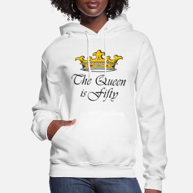Birthday 50th birthday crown_the queen is fifty - Women's Hoodie