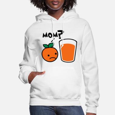 Funny Orange Juice Mom - Women's Hoodie