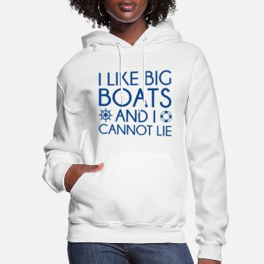 I Like Big Boats I Like Big Boats - Women's Hoodie