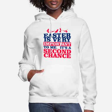 Easter new beginning second chance gift idea - Women's Hoodie