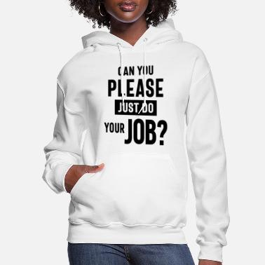 Aunt Can You Please Just Do Your Job? Work Gift - Women's Hoodie