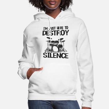 Drumsticks Here To Destroy Silence Funny Drummer Gift Drums - Women's Hoodie