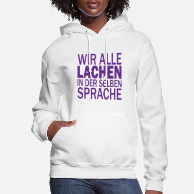 Politics We all laugh in the same language anti racism - Women's Hoodie